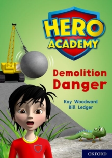 Hero Academy: Oxford Level 10, White Book Band: Demolition Danger, Paperback / softback Book