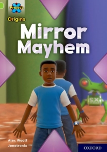 Project X Origins: Lime+ Book Band, Oxford Level 12: Mirror Mayhem, Paperback Book