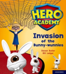 Hero Academy: Oxford Level 6, Orange Book Band: Invasion of the Bunny-wunnies, Paperback / softback Book