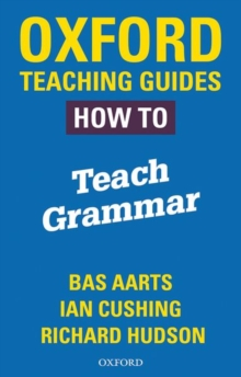 Oxford Teaching Guides: How To Teach Grammar, Paperback / softback Book