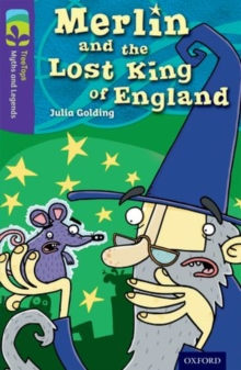 Oxford Reading Tree TreeTops Myths and Legends: Level 11: Merlin And The Lost King Of England, Paperback / softback Book