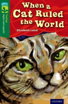 Oxford Reading Tree TreeTops Myths and Legends: Level 12: When A Cat Ruled The World, Paperback / softback Book