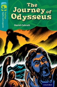 Oxford Reading Tree TreeTops Myths and Legends: Level 16: The Journey of Odysseus, Paperback Book