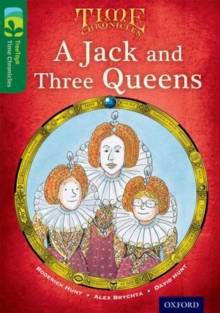 Oxford Reading Tree TreeTops Time Chronicles: Level 12: A Jack And Three Queens, Paperback / softback Book