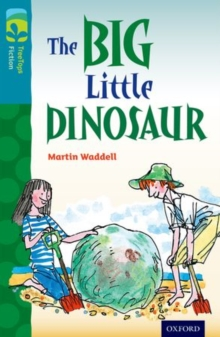 Oxford Reading Tree TreeTops Fiction: Level 9: The Big Little Dinosaur, Paperback / softback Book