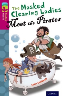 Oxford Reading Tree TreeTops Fiction: Level 10 More Pack A: The Masked Cleaning Ladies Meet the Pirates, Paperback Book