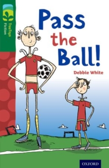 Oxford Reading Tree TreeTops Fiction: Level 12 More Pack A: Pass the Ball!, Paperback / softback Book