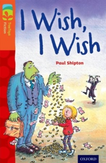 Oxford Reading Tree TreeTops Fiction: Level 13: I Wish, I Wish, Paperback / softback Book