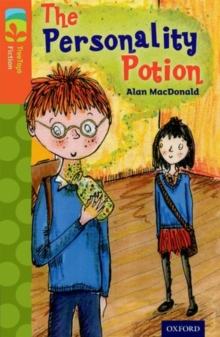Oxford Reading Tree TreeTops Fiction: Level 13: The Personality Potion, Paperback Book