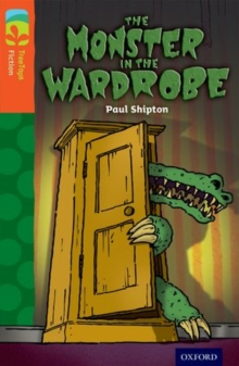 Oxford Reading Tree TreeTops Fiction: Level 13 More Pack A: The Monster in the Wardrobe, Paperback / softback Book