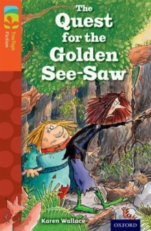 Oxford Reading Tree TreeTops Fiction: Level 13 More Pack B: The Quest for the Golden See-Saw, Paperback / softback Book