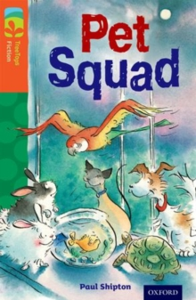 Oxford Reading Tree TreeTops Fiction: Level 13 More Pack B: Pet Squad, Paperback Book