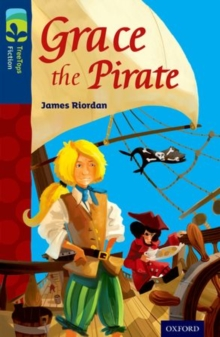 Oxford Reading Tree TreeTops Fiction: Level 14: Grace the Pirate, Paperback / softback Book