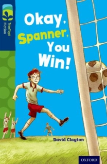 Oxford Reading Tree Treetops Fiction: Level 14: Okay, Spanner, You Win!, Paperback Book