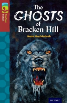 Oxford Reading Tree TreeTops Fiction: Level 15: The Ghosts of Bracken Hill, Paperback / softback Book