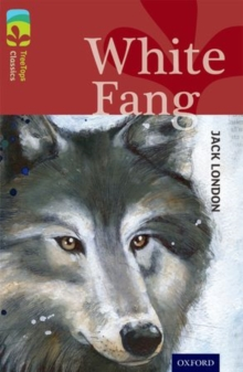 Oxford Reading Tree TreeTops Classics: Level 15: White Fang, Paperback / softback Book