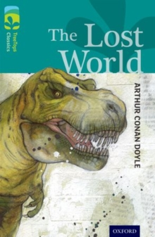 Oxford Reading Tree TreeTops Classics: Level 16: The Lost World, Paperback Book