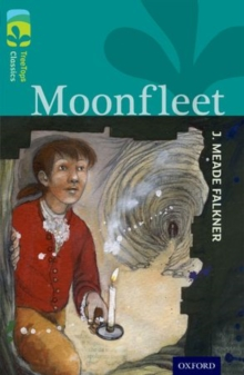 Oxford Reading Tree TreeTops Classics: Level 16: Moonfleet, Paperback Book