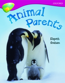 Oxford Reading Tree: Level 10A: Treetops More Non-Fiction: Animal Parents, Paperback Book