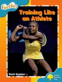 Oxford Reading Tree: Level 9: Fireflies: Training Like an Athlete, Paperback / softback Book