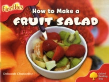 Oxford Reading Tree: Level 4: More Fireflies A: How to Make a Fruit Salad, Paperback / softback Book