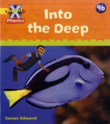 Project X Phonics: Yellow 9b Into the Deep, Paperback Book