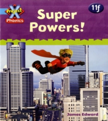 Project X Phonics Blue: 11f Super Powers!, Paperback Book