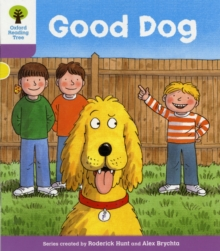 Oxford Reading Tree: Level 1+: More First Sentences C: Good Dog, Paperback Book
