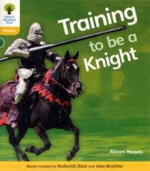 Oxford Reading Tree: Level 5A: Floppy's Phonics Non-Fiction: Training to be a Knight, Paperback / softback Book