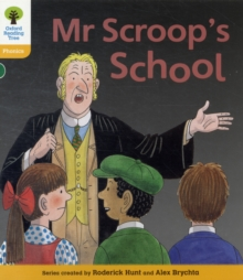 Oxford Reading Tree: Level 5: Floppy's Phonics Fiction: Mr Scroop's School, Paperback / softback Book
