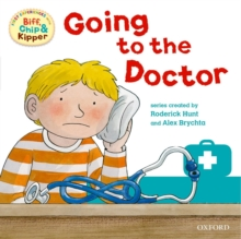 Oxford Reading Tree: Read With Biff, Chip & Kipper First Experience Going to the Doctor, Paperback Book