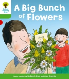 Oxford Reading Tree: Level 2 More a Decode and Develop a Big Bunch of Flowers, Paperback / softback Book