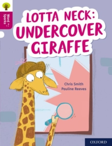 Oxford Reading Tree Word Sparks: Level 10: Lotta Neck: Undercover Giraffe, Paperback / softback Book