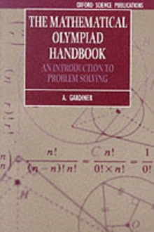 The Mathematical Olympiad Handbook : An Introduction to Problem Solving based on the First 32 British Mathematical Olympiads 1965-1996, Paperback Book