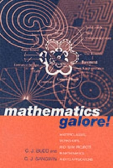 Mathematics Galore! : Masterclasses, Workshops and Team Projects in Mathematics and its Applications, Paperback / softback Book