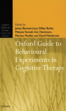 Oxford Guide to Behavioural Experiments in Cognitive Therapy, Paperback / softback Book