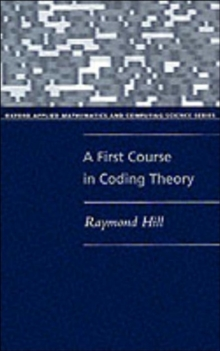 A First Course in Coding Theory, Paperback / softback Book