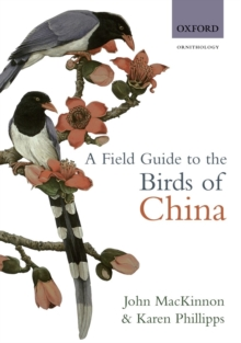 A Field Guide to the Birds of China, Paperback / softback Book