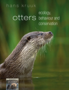 Otters : ecology, behaviour and conservation, Paperback / softback Book
