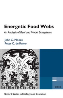 Energetic Food Webs : An analysis of real and model ecosystems, Paperback / softback Book