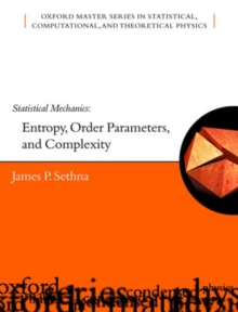 Statistical Mechanics : Entropy, Order Parameters and Complexity, Paperback Book
