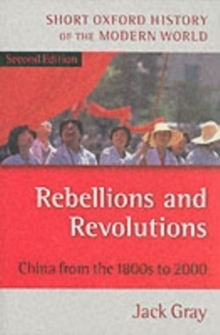 Rebellions and Revolutions : China from the 1880s to 2000, Paperback / softback Book