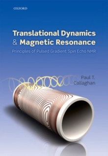 Translational Dynamics and Magnetic Resonance : Principles of Pulsed Gradient Spin Echo NMR, Paperback Book