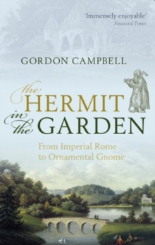 The Hermit in the Garden : From Imperial Rome to Ornamental Gnome, Paperback / softback Book
