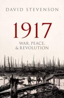 1917 : War, Peace, and Revolution, Hardback Book