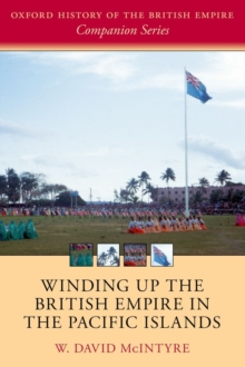 Winding up the British Empire in the Pacific Islands, Hardback Book