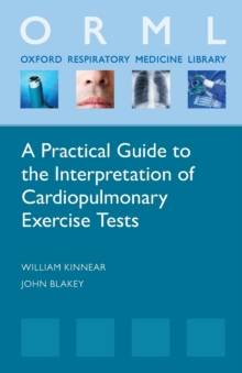 A Practical Guide to the Interpretation of Cardiopulmonary Exercise Tests, Paperback / softback Book