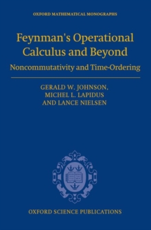 Feynman's Operational Calculus and Beyond : Noncommutativity and Time-Ordering, Hardback Book