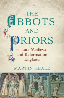 The Abbots and Priors of Late Medieval and Reformation England, Hardback Book