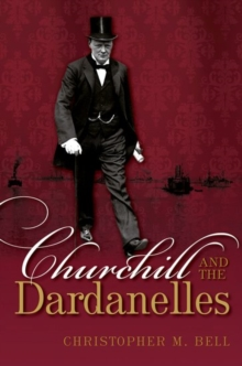 Churchill and the Dardanelles, Hardback Book